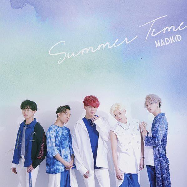 Summer Time/MADKID(日本コロムビア)2014年に結成、本年1月にメジャーデビューした5人組ダンス&ボーカルユニット。