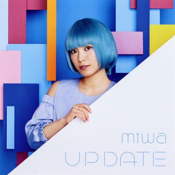 アップデート/miwa(SONY)シンガーソングライターmiwa24枚目のシングル。NAOKI-Tはmiwaが女子高生時代から知っていたのだとか。